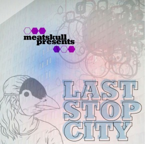 Meatskull presents Last Stop City